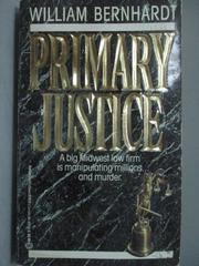【書寶二手書T7/原文小說_MAO】Primary Justice_William Bernhardt