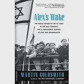 Alex's Wake: A Voyage of Betrayal and a Journey to Remembrance