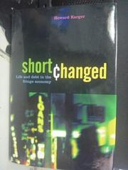 【書寶二手書T7/財經企管_WGI】Shortchanged_Howard Jacob Karger
