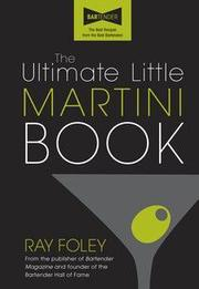 The Ultimate Little Martini Book