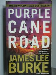 【書寶二手書T5/原文小說_LDD】Purple Cane Road_James Lee Burke