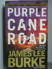 【書寶二手書T4/原文小說_LDD】Purple Cane Road_James Lee Burke