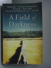 【書寶二手書T8/原文小說_OGK】A Field of Darkness_Cornelia Read