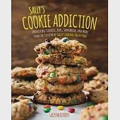 Sally's Cookie Addiction: Irresistible Cookies, Bars, Shortbread, and More from the Creator of Sally's Baking Addiction