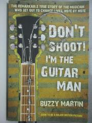 【書寶二手書T6/原文小說_HNW】Don't Shoot! I'm the Guitar Man_Buzzy Mart