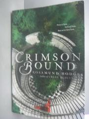 【書寶二手書T4/原文小說_KFU】Crimson Bound_Hodge, Rosamund