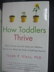 【書寶二手書T3/親子_ZIF】How Toddlers Thrive_Tovah P Klein