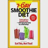 The 7-Day Smoothie Diet: Lose Up to a Pound a Day-and Sip Your Way to a Flat Belly!