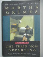 【書寶二手書T5/原文書_LDD】The Train Now Departing_Martha Grimes