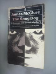 【書寶二手書T6/原文小說_KHO】The Song Dog_James McClure