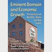 Eminent Domain and Economic Growth: Perspectives on Benefits, Harms and New Trends