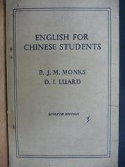 【書寶二手書T5/古書善本_MEZ】English For Chinese Students_Monks等_民44年_不