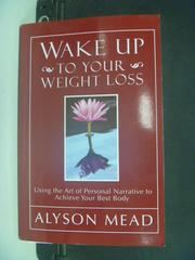 【書寶二手書T6/美容_KGZ】Wake Up to Your Weight Loss_Mead