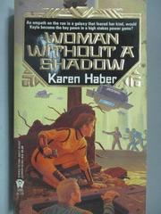 【書寶二手書T5/原文小說_MPH】Woman Without A Shadow_Karen Haber