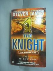 【書寶二手書T9/原文小說_HHC】The Knight: The Bowers Files_Steven James