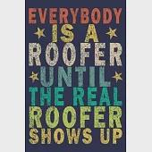 Everybody Is A Roofer Until The Real Roofer Shows Up: Funny Vintage Roofer Gifts Monthly Planner
