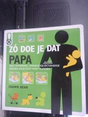 【書寶二手書T6/保健_INJ】Zo doe je dat Papa_Shawn Bean
