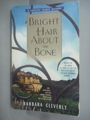 【書寶二手書T4/原文小說_KHM】Bright Hair About the Bone_Barbara Cleverl