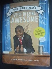 【書寶二手書T2/親子_YDX】Kid President's Guide to Being Awesome_Monta