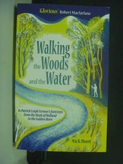 【書寶二手書T8/原文小說_KIY】Walking the Woods and the Water