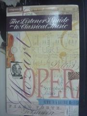 【書寶二手書T9/音樂_QYD】Listeners' guide to classical music_Kenneth