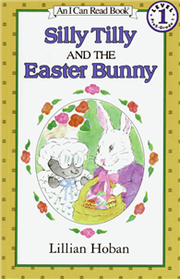 An I Can Read Book Level 1: Silly Tilly and the Baster Bunny