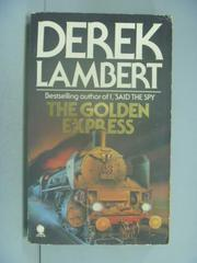 【書寶二手書T3/原文小說_NIO】The Golden Express_Derek Lambert