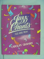 【書寶二手書T4/語言學習_ZJK】Jazz chants old and new / Carolyn Graham_C