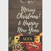 Merry Christmas & Happy New Year ALEX: This Is An Inspiring Christmas & New Year Gift For Your Lovers Kids And Adults To Start Sketching, Drawing, Wri