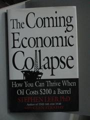【書寶二手書T1/餐飲_QEF】The Coming Economic Collapse: How You Can Thrive When Oil Costs $200 a Barrel_Leeb, Stephen/ Strathy, Glen C.