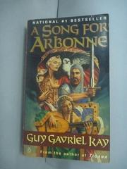 【書寶二手書T2/原文小說_HEF】A Song for Arbonne_Guy Gavriel Kay