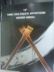 【書寶二手書T7/設計_WFW】10th Times Asia-Pacific advertising awards a