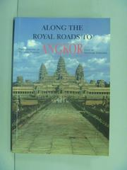 【書寶二手書T3/旅遊_GRJ】Along The Royal Roads To Angkor_Ishizawa