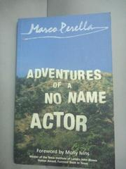 【書寶二手書T3/原文小說_HHK】Adventures of a No Name Actor_Marco Perell