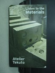 【書寶二手書T5/建築_PAF】Atelier Tekuto_Listen To The Materials_原價600