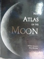 【書寶二手書T7/科學_ZEJ】New Atlas of the Moon_Legault