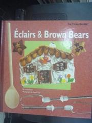 【書寶二手書T4/餐飲_QJL】Eclairs & Brown Bears: The Young Gourmet