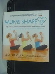 【書寶二手書T3/保健_JGU】Mums Shape Up_Lisa Westlake