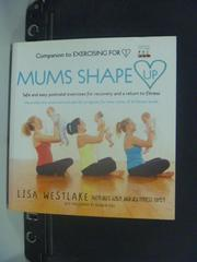 【書寶二手書T7/保健_JGU】Mums Shape Up_Lisa Westlake