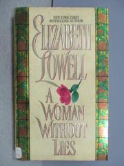 【書寶二手書T6/原文小說_MSA】A Woman Without Lies_Elizabeth Lowell