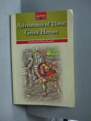 【書寶二手書T1/翻譯小說_ONV】希臘英雄故事Adventures of Three Greek Heroes_Nathaniel Hawthorne