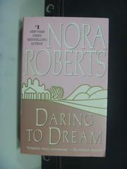 【書寶二手書T5/原文小說_KFJ】Daring to Dream_Nora Roberts