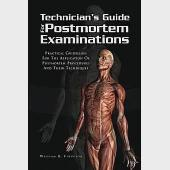Techinician's Guide for Postmortem Examinations: Practical Guidelines for the Applicaion of Postmortem Procedures and Their Tech