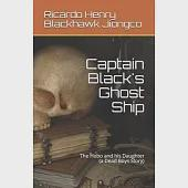 Captain Black''s Ghost Ship: The Hobo and his Daughter (a Dead Boys Story)