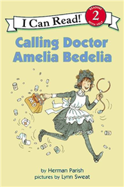 An I Can Read Book Level 2: Calling Doctor Amelia Bedelia