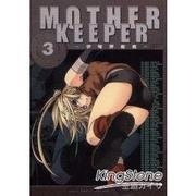 MOTHER KEEPER~伊甸捍衛者03