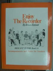 【書寶二手書T7/音樂_QCX】Enjoy the recorder_Brian bonsor