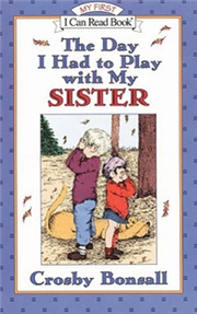 An I Can Read Book My First Reading: Day I Had to Play with My Sister