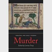Medieval and Early Modern Murder: Legal, Literary and Historical Contexts