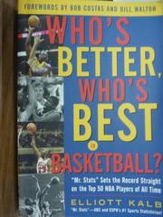 【書寶二手書T6/體育_QKB】Who's Better, Who's Best in Basketball?_Kalb